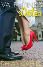 Valentine's Dates ebook by Rhian Cahill