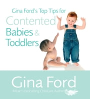 Gina Ford's Top Tips For Contented Babies & Toddlers ebook by Gina Ford