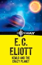 Kemlo and the Crazy Planet ebook by E. C. Eliott