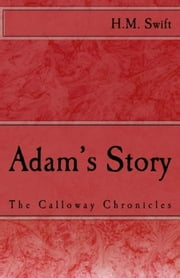 Adam's Story ebook by H.M. Swift