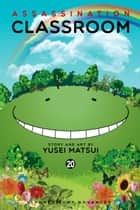 Assassination Classroom, Vol. 20 ebook by