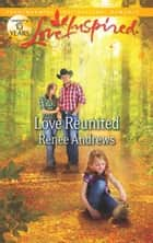 Love Reunited (Mills & Boon Love Inspired) ebook by Renee Andrews