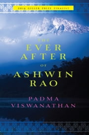 The Ever After of Ashwin Rao - A Novel ebook by Padma Viswanathan