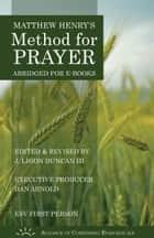 Matthew Henry's Method for Prayer (ESV 1st Person Version) ebook by Matthew Henry