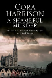 Shameful Murder, A - A mystery set in 1920's Ireland ebook by Cora Harrison