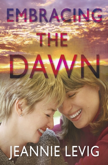 Embracing the Dawn ebook by Jeannie Levig