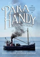 Para Handy - Deluxe Edition ebook by Neil Munro