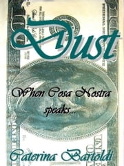 Dust - The Mafia seen from Within ebook by Caterina Bartoldi