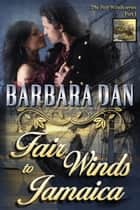 Fair Winds to Jamaica e-bog by Barbara Dan