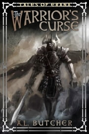 Tales of Erana: The Warrior's Curse ebook by A. L. Butcher