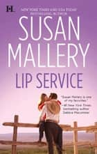 Lip Service (Mills & Boon M&B) (Lone Star Sisters, Book 3) ebook by Susan Mallery