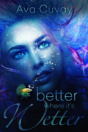 Better Where it's Wetter ebook by Ava Cuvay