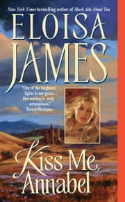 Kiss Me, Annabel ebook by Eloisa James