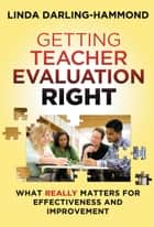 Getting Teacher Evaluation Right ebook by Linda Darling-Hammond