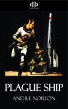 Plague Ship ebook by Andre Norton
