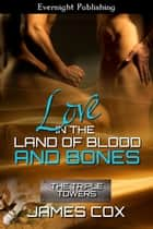 Love in the Land of Blood and Bones Ebook di James Cox