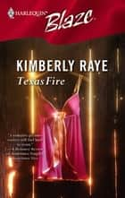 Texas Fire ebook by Kimberly Raye