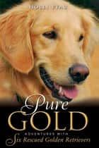 Pure Gold ebook by Holli Pfau