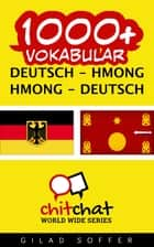1000+ Vokabular Deutsch - Hmong ebook by Gilad Soffer