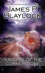 The Knights of the Cornerstone ebook by James P. Blaylock
