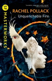 Unquenchable Fire ebook by Rachel Pollack
