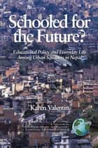 Schooled for the Future? ebook by Karen Valentin