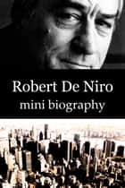 Robert De Niro Mini Biography ebook by eBios