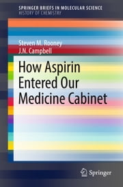 How Aspirin Entered Our Medicine Cabinet ebook by Kobo.Web.Store.Products.Fields.ContributorFieldViewModel