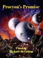 Procyon's Promise ebook by Michael McCollum