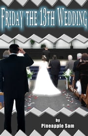 Friday the 13th Wedding ebook by Sam Tabalno