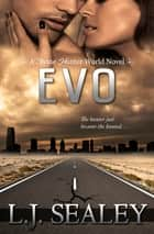 Evo: A Divine Hunter World Novel ebook by L.J Sealey