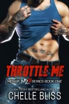 Throttle Me ebook by Chelle Bliss
