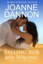 Falling for Mr Wrong - Desert Seduction ebook by Joanne Dannon