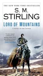 Lord of Mountains ebook by S. M. Stirling
