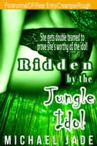 Ridden by the Jungle Idol ebook by Michael Jade