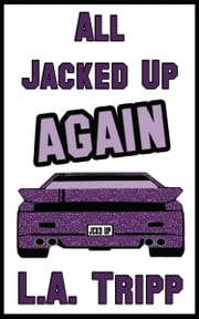 All Jacked Up Again ebook by L.A. Tripp