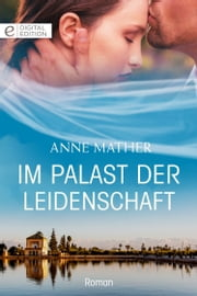 Im Palast der Leidenschaft ebook by Anne Mather