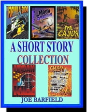 A Short Story Collection ebook by Joe Barfield