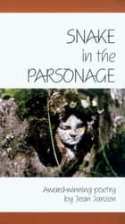 Snake in the Parsonage ebook by Jean Janzen