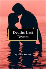 Deaths Last Dream ebook by James Masters