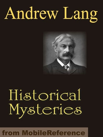 Historical Mysteries (Mobi Classics) ebook by Andrew Lang