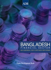 Bangladesh Financial Sector - An Agenda for Further Reforms ebook by Syed Ali-Mumtaz H. Shah