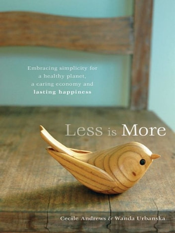 Less Is More ebook by Cecile Andrews and Wanda Urbanska