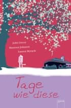 Tage wie diese ebook by John Green, Maureen Johnson, Lauren Myracle,...