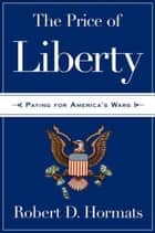 The Price of Liberty ebook by Robert D. Hormats