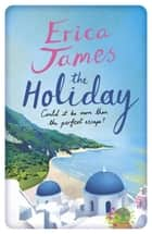 The Holiday ebook by Erica James