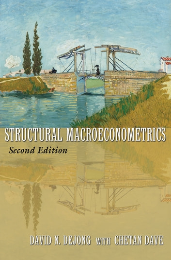 Structural Macroeconometrics - Second Edition ebook by Chetan Dave,David N. DeJong