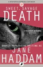 Sweet, Savage Death ebook by Jane Haddam