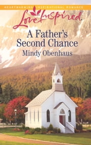 A Father's Second Chance - A Single Dad Romance ebook by Mindy Obenhaus