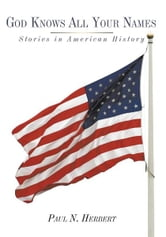 God Knows All Your Names - Stories in American History ebook by Paul N. Herbert